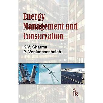 Energy Management and Conservation by K. V. Sharma - P. Venkataseshai
