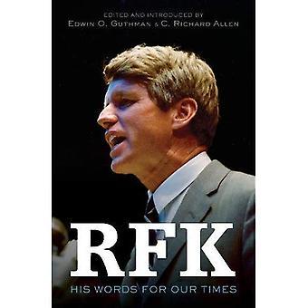 RFK: Ses paroles pour notre temps