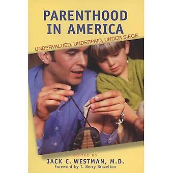 Parenthood in America: Undervalued, Underpaid, Under Siege
