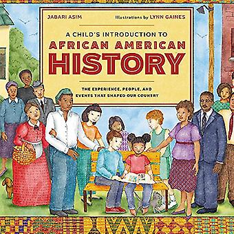 A Child's Introduction to�African American History: The�Experiences, People, and�Events That Shaped Our Country