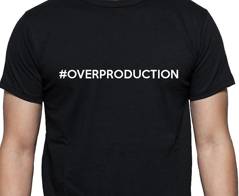 #Overproduction Hashag Overproduction Black Hand Printed T shirt