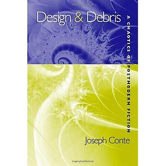 Design and Debris: A Chaotics of Postmodern American Fiction