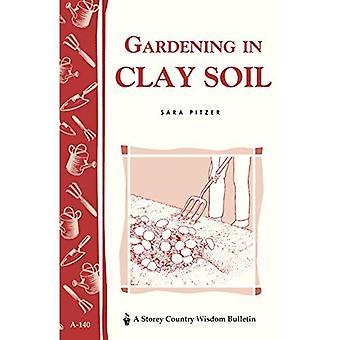 Gardening in Clay Soil (Storey Publishing Bulletin)