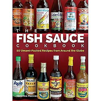 The Fish Sauce Cookbook: 50 Umami-Packed Recipes from Around the Globe
