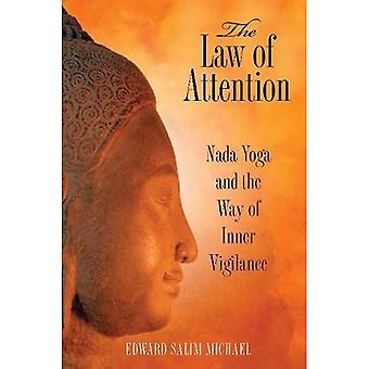 Law of Attention: NADA Yoga and the Way of Inner Vigilance