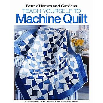 BH&G: Teach Yourself to Machine-Quilt (Better Homes and Gardens Creative Collection (Leisure Arts))