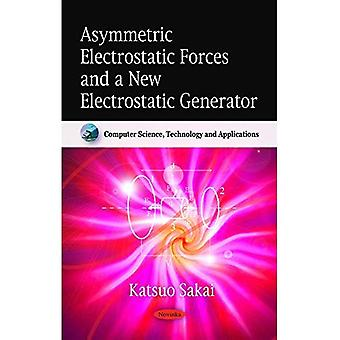 Asymmetric Electrostatic Forces and a New Electrostatic Generator