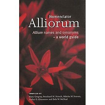 Nomenclator Alliorum: Allium Names and Synonyms - A World Guide