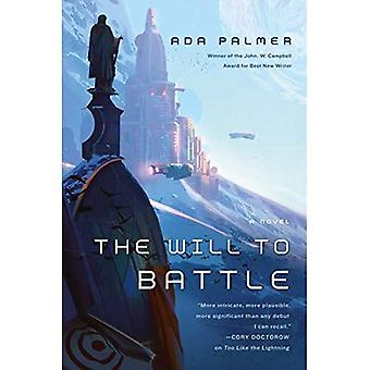 The Will to Battle: Book 3 of Terra Ignota (Terra Ignota)