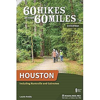 60 Hikes Within 60 Miles: Houston: Including Huntsville, Galveston, and Beaumont (60 Hikes Within 60 Miles Houston: Including� Hun...)