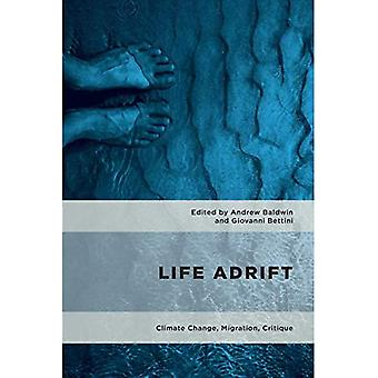 Life Adrift: Climate Change, Migration, Critique (Geopolitical Bodies, Material Worlds)