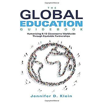 Global Education Guidebook: Humanizing K-12 Classrooms Worldwide Through Equitable Partnerships (How to Promote Multicultural Education and Nurture Global Citizens)