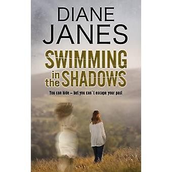 Swimming in the Shadows A contemporary romantic suspense by Janes & Diane