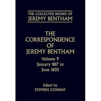 The Correspondence of Jeremy Bentham Volume 9 January 1817 to June 1820 by Bentham & Jeremy