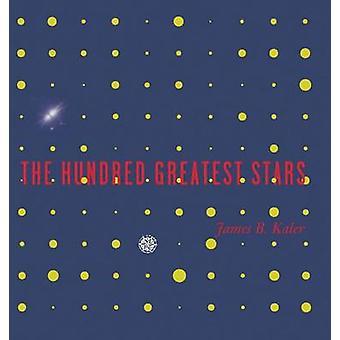 The Hundred Greatest Stars by Kaler & James B.