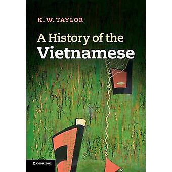 A History of the Vietnamese by Taylor & K. W.