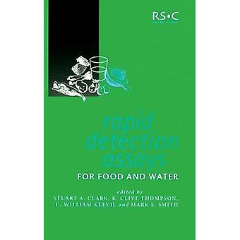 Rapid Detection Assays for Food and Water by Clark & Stuart A