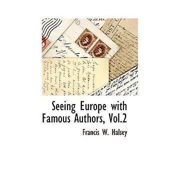 Seeing Europe with Famous Authors Vol.2 by Halsey & Francis W.
