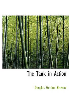 The Tank in Action by marron & Douglas Gordon