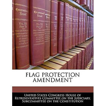 Flag Protection Amendment by United States Congress House of Represen