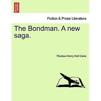 The Bondman. A new saga. by Caine & Thomas Henry Hall