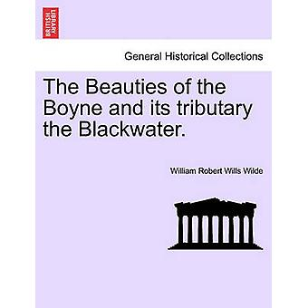 The Beauties of the Boyne and its tributary the Blackwater. by Wilde & William Robert Wills