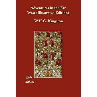 Seikkailuja kaukana lännessä kuvitettu painos Kingston & W.H.G.