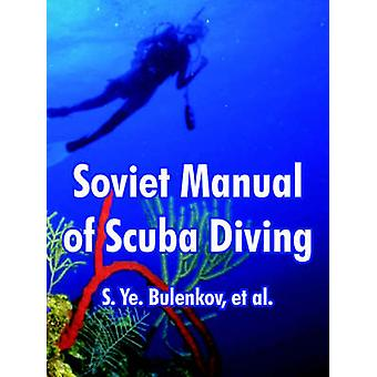 Soviet Manual of Scuba Diving by Bulenkov & S. Ye.