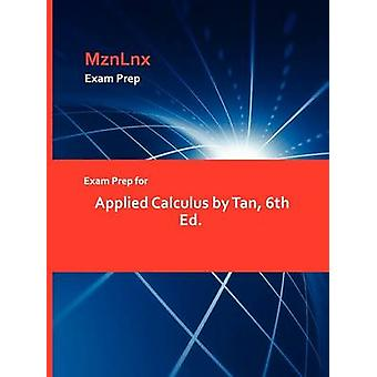 Exam Prep for Applied Calculus by Tan 6th Ed. by MznLnx