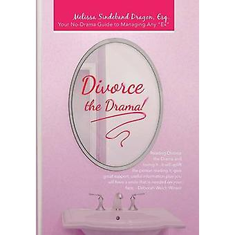 Skilsmässa dramat din Jamesmelanie1970 Guide till hantera några Ex av Dragon Esq & Melissa Sindeband