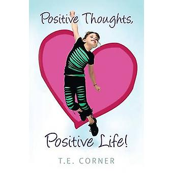 Positive Thoughts Positive Life by Corner & T.E.