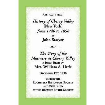 Auszüge aus der Geschichte von Cherry Valley von 1798 bis 1898 und die Geschichte des Massakers an Cherry Valley New York von Sawyer & Johannes