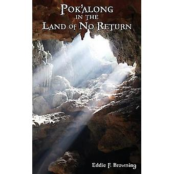 Pokalong in the Land of No Return by Browning & Eddie F.