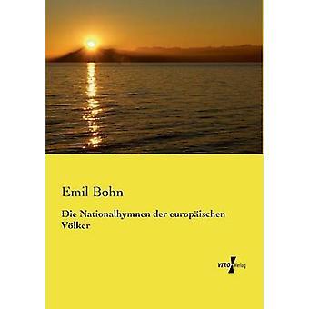 Die Nationalhymnen der europischen Vlker by Bohn & Emil