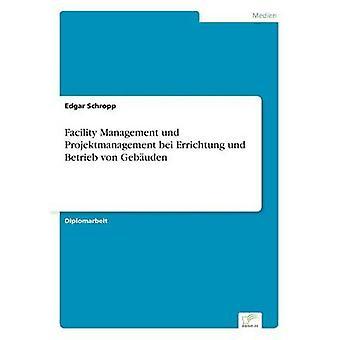 施設管理 und Projektmanagement bei Errichtung und Schropp & エドガーによって Betrieb ・ フォン ・ Gebuden
