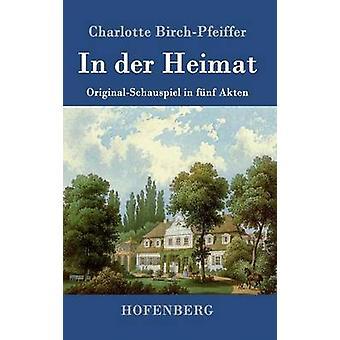 I der Heimat av Charlotte BirchPfeiffer