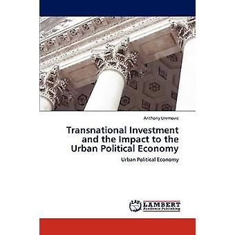 Grenzüberschreitende Investitionen und die Auswirkungen auf die städtische politische Ökonomie von Uremovic & Anthony