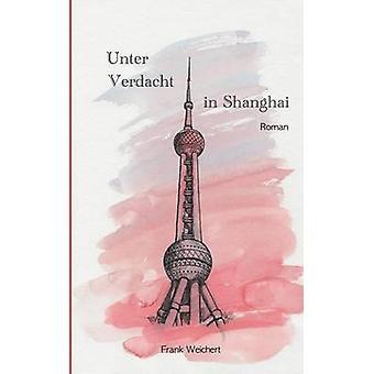Unter Verdacht  In Shanghai by Yi & Li