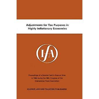 Anpassungen für steuerliche Zwecke In höchst inflationär Volkswirtschaften durch International Fiscal Association IFA