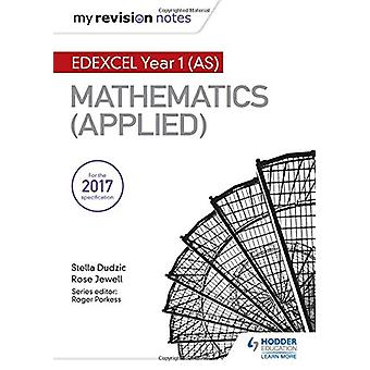 My Revision Notes - Edexcel Year 1 (AS) Maths (Applied) by Stella Dudz