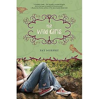 The Wild Girls by Pat Murphy - 9780142412459 Book