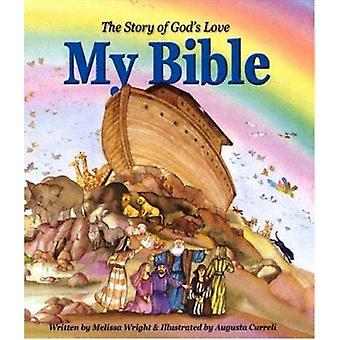 My Bible - The Story of God's Love by Melissa Wright - Augusta Curreli
