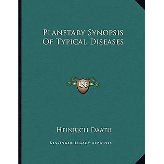 Planetary Synopsis of Typical Diseases by Heinrich Daath - 9781163016