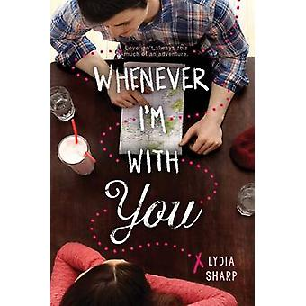 Whenever I'm with You by Lydia Sharp - 9781338047493 Book