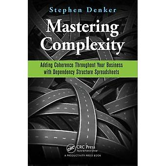 Mastering Complexity - Adding Coherence Throughout Your Business with