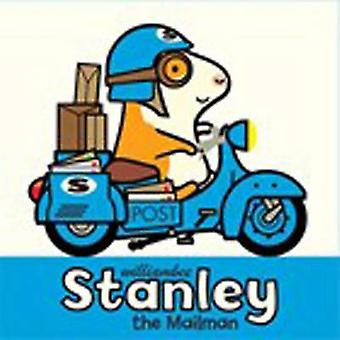 Stanley the Mailman by William Bee - William Bee - 9781561458677 Book