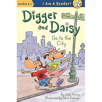Digger and Daisy Go to the City by Judy Young - Dana Sullivan - 97815