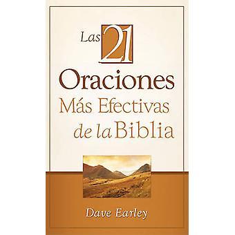 Las 21 Oraciones Mas Efectivas de la Biblia by Dave Earley - 97816026