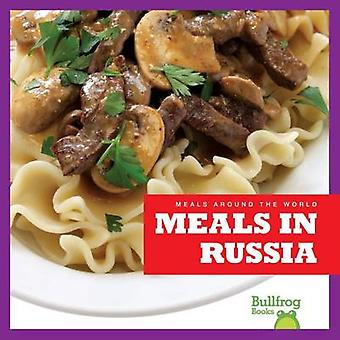 Meals in Russia by R J Bailey - 9781620313763 Book