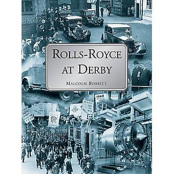Rolls-Royce at Derby by Malcolm Bobbit - 9781780914978 Book